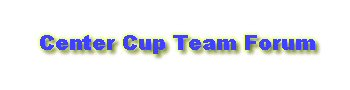 Center Cup Team Forum